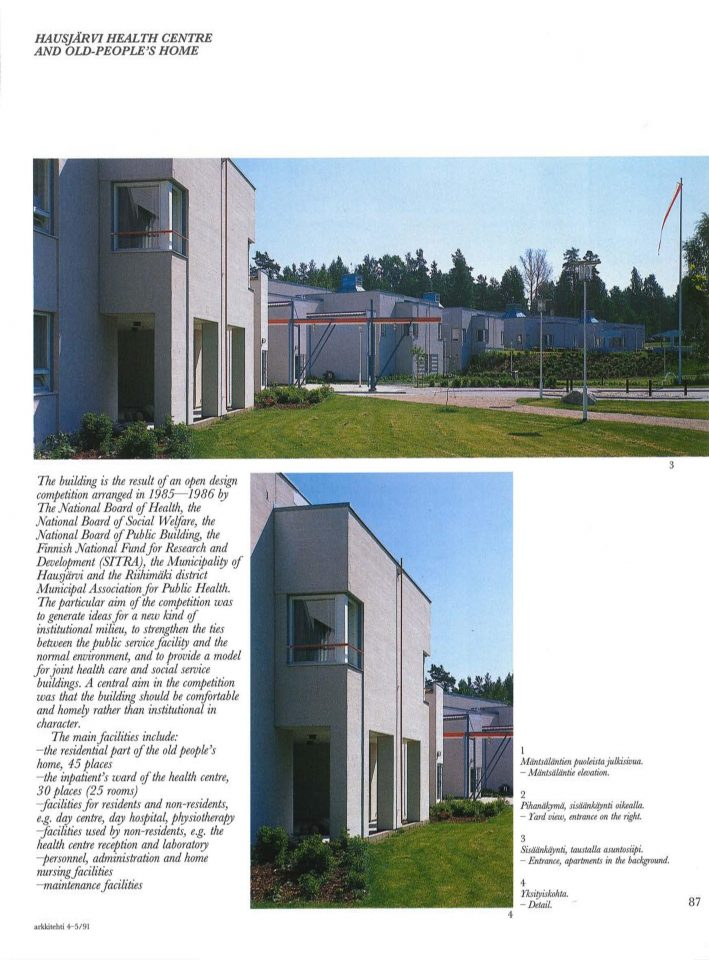 Hausjärvi Healthcare Centre was published in the Finnish Architectural Review in 1991, Hausjärvi Healthcare Centre and Home for Elderly
